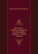 Het Nieuw-Malthusianisme En De Christelijke Zedeleer . (Dutch Edition)
