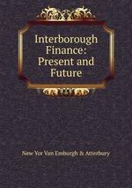 Interborough Finance: Present and Future