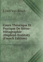 Cours Thorique Et Pratique De Stno-Mtagraphie (Duploy-Institut) (French Edition)