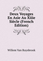 Deux Voyages En Asie Au Xiiie Sicle (French Edition)
