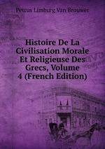 Histoire De La Civilisation Morale Et Religieuse Des Grecs, Volume 4 (French Edition)