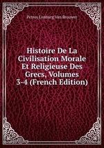 Histoire De La Civilisation Morale Et Religieuse Des Grecs, Volumes 3-4 (French Edition)