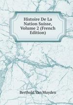Histoire De La Nation Suisse, Volume 2 (French Edition)