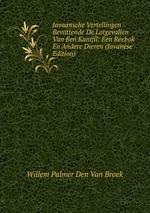 Javaansche Vertellingen Bevattende De Lotgevallen Van Een Kantjil: Een Reebok En Andere Dieren (Javanese Edition)