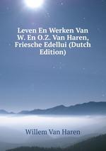 Leven En Werken Van W. En O.Z. Van Haren, Friesche Edellui (Dutch Edition)