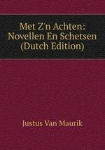 Met Z`n Achten: Novellen En Schetsen (Dutch Edition)