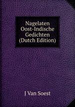 Nagelaten Oost-Indische Gedichten (Dutch Edition)