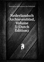 Nederlandsch Archievenblad, Volume 3 (Dutch Edition)