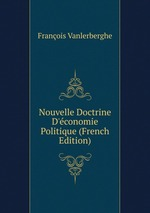 Nouvelle Doctrine D`conomie Politique (French Edition)