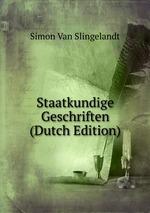 Staatkundige Geschriften (Dutch Edition)