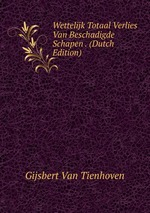 Wettelijk Totaal Verlies Van Beschadigde Schapen . (Dutch Edition)