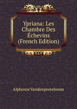Ypriana: Les Chambre Des chevins (French Edition)