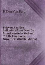 Brieven Aan Een Suikerfabrikant Over De Muntkwestie in Verband Tot De Landbouw-Nijverheid (Dutch Edition)
