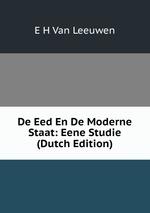 De Eed En De Moderne Staat: Eene Studie (Dutch Edition)
