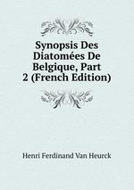 Synopsis Des Diatomes De Belgique, Part 2 (French Edition)