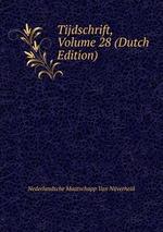 Tijdschrift, Volume 28 (Dutch Edition)