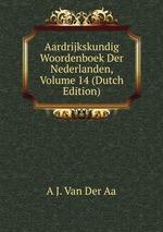 Aardrijkskundig Woordenboek Der Nederlanden, Volume 14 (Dutch Edition)