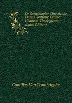 De Soteriologiae Christianae Primis Fontibus: Examen Historico-Theologicum (Latin Edition)