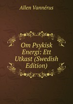 Om Psykisk Energi: Ett Utkast (Swedish Edition)