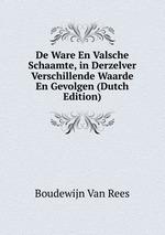 De Ware En Valsche Schaamte, in Derzelver Verschillende Waarde En Gevolgen (Dutch Edition)