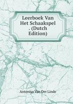 Leerboek Van Het Schaakspel . (Dutch Edition)