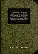 """Zu Fritz Reuter: Praktische Anleitung Zum Verstndniss Des Plattdeutschen, an Der Hand Des Ersten Kapitels Des Fritz Reuter`schen Romanes """"Ut Mine Stromtid"""" (German Edition)"""