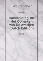 Handleiding Tot Het Opmaken Van De Avarijen (Dutch Edition)