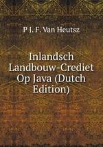 Inlandsch Landbouw-Crediet Op Java (Dutch Edition)