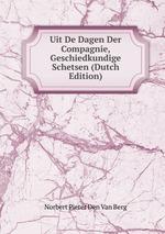 Uit De Dagen Der Compagnie, Geschiedkundige Schetsen (Dutch Edition)