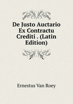 De Justo Auctario Ex Contractu Crediti . (Latin Edition)