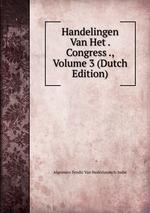 Handelingen Van Het . Congress ., Volume 3 (Dutch Edition)