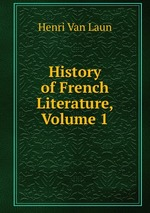 History of French Literature, Volume 1