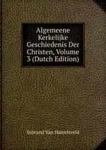 Algemeene Kerkelijke Geschiedenis Der Christen, Volume 3 (Dutch Edition)