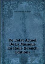 De L`etat Actuel De La Musique En Italie (French Edition)