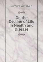 On the Decline of Life in Health and Disease