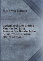 Gedenkboek Der Viering Van Het 200 Jarig Bestaan Der Doorluchtige School Te Amsterdam (Dutch Edition)