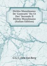 """Diritto Musulmano: De` Contratti """"Do Ut Des"""" Secondo Il Diritto Musulmano (Italian Edition)"""
