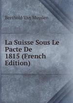La Suisse Sous Le Pacte De 1815 (French Edition)