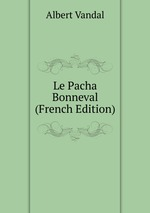 Le Pacha Bonneval (French Edition)