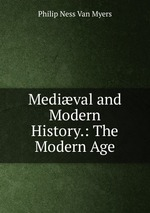 Medival and Modern History.: The Modern Age