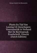 Plaats En Tijd Van Lossing Uit Zeeschepen: Voornamelijk in Verband Met De Rechtspraak. Proefschrift, Utrecht (Dutch Edition)