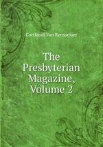 The Presbyterian Magazine, Volume 2