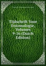 Tijdschrift Voor Entomologie, Volumes 9-16 (Dutch Edition)