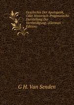 Geschichte Der Apologetik, Oder Historisch-Pragmatische Darstellung Der Vertheidigung . (German Edition)