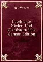 Geschichte Nieder- Und Obersterreichs (German Edition)