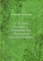 J. H. Van Swinden`s . Elemente Der Geometrie (German Edition)