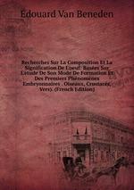 Recherches Sur La Composition Et La Signification De L`oeuf: Bases Sur L`tude De Son Mode De Formation Et Des Premiers Phnomnes Embryonnaires . Oiseaux, Crustacs, Vers). (French Edition)