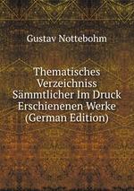 Thematisches Verzeichniss Smmtlicher Im Druck Erschienenen Werke (German Edition)