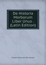 De Historia Morborum Liber Unus . (Latin Edition)