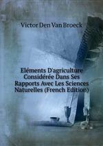 Elments D`agriculture Considre Dans Ses Rapports Avec Les Sciences Naturelles (French Edition)